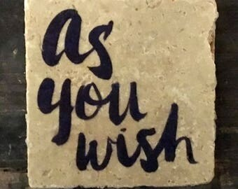 Princess Bride As You Wish Quote Coaster or Decor Accent
