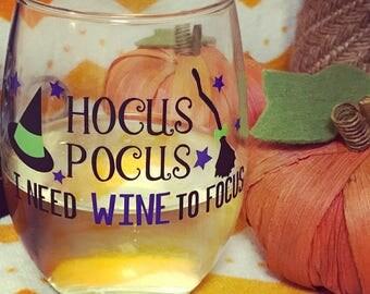 Halloween Wine Glass/Hocus Pocus I Need Wine To Focus