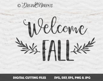 Welcome Fall SVG Cutting Files, Fall SVG, Autumn Cut svg, Thanksgiving svg Files Sayings SVG for Cricut, Silhouette Cutting Machines SVDP272