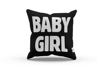 Word Series: Baby Girl Pillowcase w/Stuffing Black Pillow, Typograhpy, Quote, Funny Quote Pillow, Home decor, quotes, quote, typography