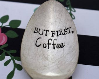 "Vintage Hand Stamped Teaspoon ""But First, Coffee"" *Unique Gift*Funny Gift*Coffee Drinker*Personalized Gift*Stamped Teaspoon*Coffee Lover*"