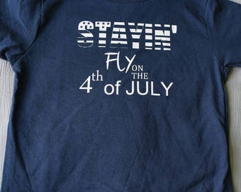 Fourth of July Boy's Shirt - Navy Blue Shirt for toddler - Stayin' Fly On The Fourth Of July Boys Shirt - Patriotic Shirt - Baby 4th of July