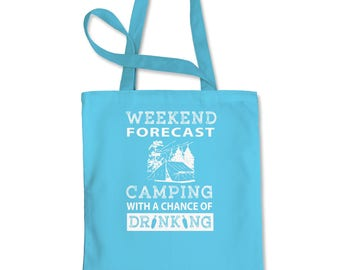 Weekend Forecast Camping With A Chance Of Drinking  Shopping Tote Bag