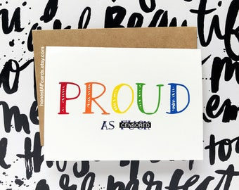 LGBTQ Card - Pride Month Card - LIMITED EDITION - Gay Pride Card - Congrats Coming Out Card - Proud As F*ck