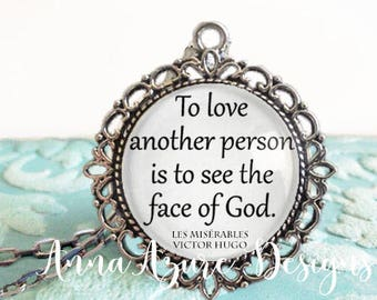 To love another person is to see the face of God Victor Hugo Les Misérables Antique Bronze Pendant Necklace Jewelry les miserables keychain