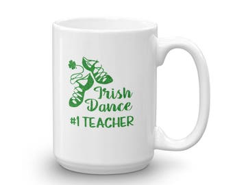 Irish Dance Teacher Gift Mug - Large 15 ounces