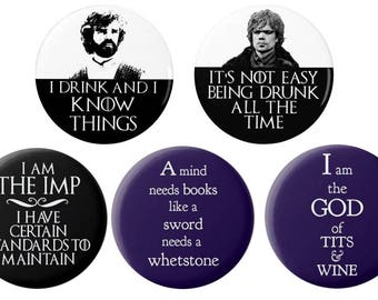 Tyrion Lannister Badge/Magnet Set  - I drink and I know Things - Quotes -  Game of Thrones - TV