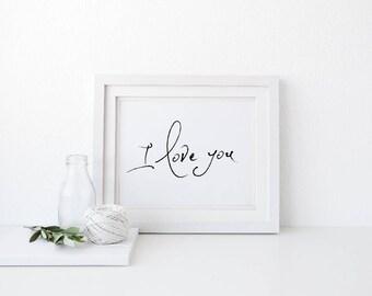 I love you Handwritten style Print