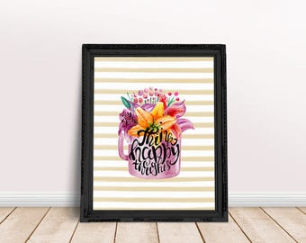 Inspirational Quote Think Happy Thoughts | Immediate Download, Coffee Mug, Floral Mug, Boho Quote, Boho Wall Art, Printable Poster