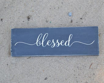 Blessed -Hand Painted - Shelve Buddy- Small Rustic Sign- Farmhouse Decor - Small Wood Sign,  Rustic Shelve sign-House warming Gift