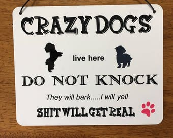 Crazy Dogs sign Do Not Knock