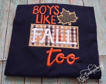 Fall Shirt, Autumn Shirt, Boys Fall Shirt, Boys Like Fall Too, Embroidered, Infant Shirt, Toddler Shirt