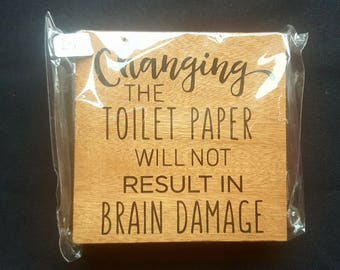BATHROOM RULES - Changing The Toilet paper Will Not Result In Brain Damage - Funny bathroom Free standing OAK sign wooden New House Gift