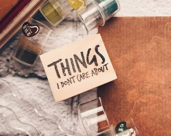 Wood Mounted Rubber Stamp - Things I Dont Care About
