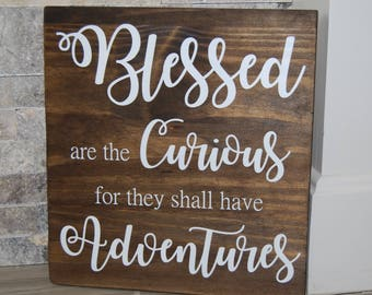 Blessed are the Curious for they shall have Adventures|Sign|Nursery|Baby Shower gift|Brown & White|Handmade Sign|Childrens Room