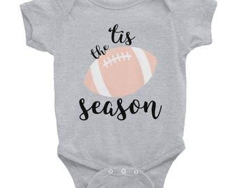 Tis the Season   Football Season   Football Baby   Football Season Shirt   Infant Bodysuit