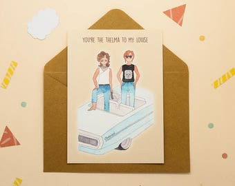 Thelma and Louise - You're the Thelma to my Louise - Print postcard