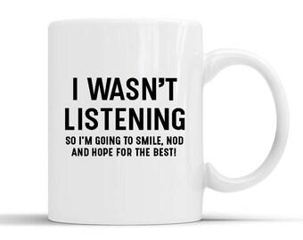 New Designer I Wasn't Listening v2 Mug