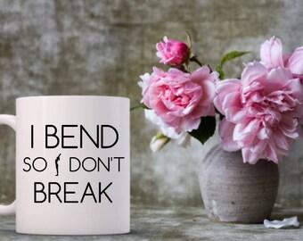Yoga Mug | Funny Coffee Mugs | I Bend So I Don't Break Mug | Yogi | Fitness | Yoga