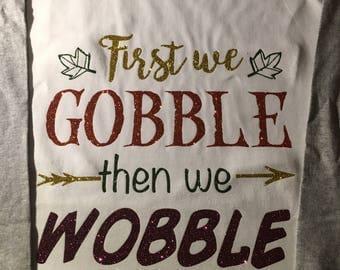Gobble 'til we Wobble Glitter tee-Multiple Shirt Options