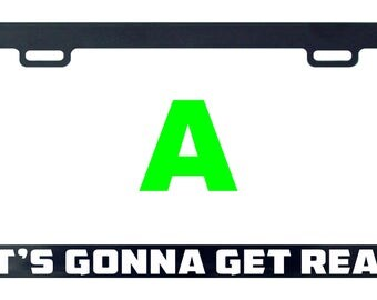 It's gonna get real funny license plate frame tag holder decal sticker