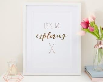 Lets go exploring - Rose Gold Foil Print