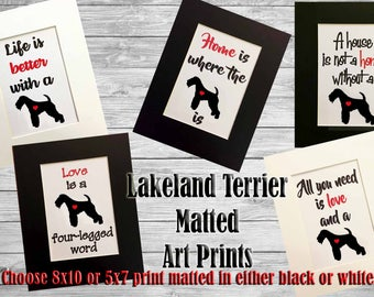 Lakeland Terrier Silhouette Matted Art Print - 8x10 or 5x7 Home is Where The Dog Is- Life is Better with a Dog- Home Decorative Art Poster