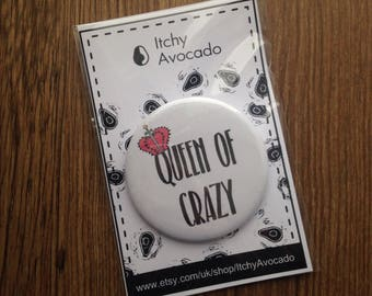 Queen of crazy, pin badge, badges, pins, button pin, button badge, slogan badge, crown, teen gift,accessories,stocking filler, Itchy Avocado