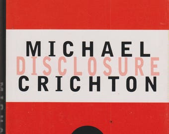 Disclosure by Michael Crichton (1993 Hardcover Drama)