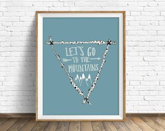 """quote prints, instant download art, printable wall art, instant download wall art, download prints, large art - """"Lets Go to the Mountains"""""""