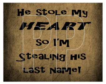 He stole my heart so I'm stealing his heart Wedding Engagement Picture 8 x 10 You Frame Instant Download Printable JPEG and PDF File Brown