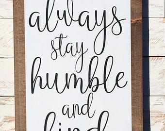 Always Stay Humble and Kind Sign, Humble and Kind, Humble Sign, Kind Sign, Stay Humble Sign, Graduation Gift, Kids Decor