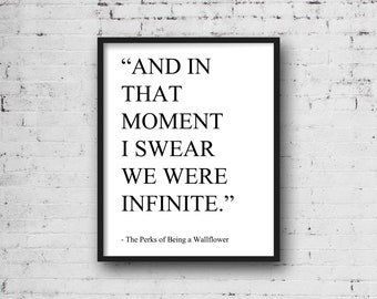 Printable Poster, Wall Art, Poster Quote, Movie Quotes, Perks of Being a Wallflower, And In That Moment, I Swear We Were Infinite