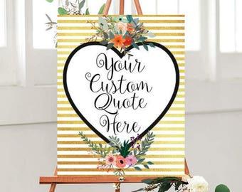 Custom Quote Sign, Printable sign, Custom Wedding Sign, Wedding Printables, Gold Striped Sign,  digital Download, Custom Printable
