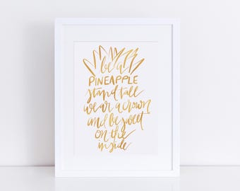 Be A Pineapple Gold Foil Print