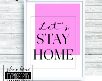 Let's Stay Home black and pink printable wall art bedroom decor wall decor wallpaper typography
