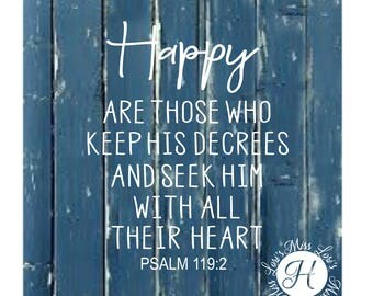 Psalm 119: 2  Happy are those who keep His decrees Christian SVG , Scripture, Christian svg, Jesus svg,  sign cricut  Commercial license