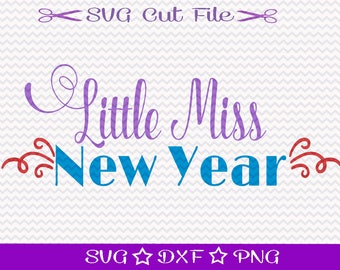Little Miss New Year, SVG Cut File, Happy New Year Cutting File, New Years Svg, Little Girl Svg