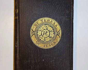 1870 Life Of SAINT TERESA by Herself, St. Teresa of Jesus, 1st American Edition, Autobiography