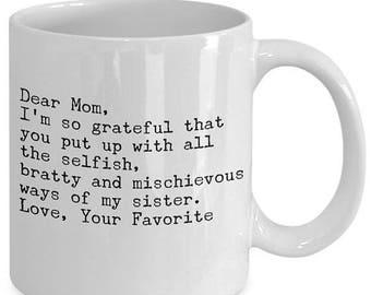 30% OFF Funny Mom Mug - Dear Mom, Love Your Favorite - 11 oz Gift Mug