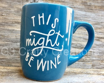 This might be wine coffee mug, gift for wine lover, wine lover gift, coffee mug, wine and coffee lover, tea mug, gift for tea lover,