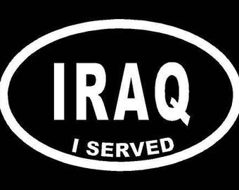 Vinyl Decal Iraq I Served USA military truck country bumper sticker car truck laptop
