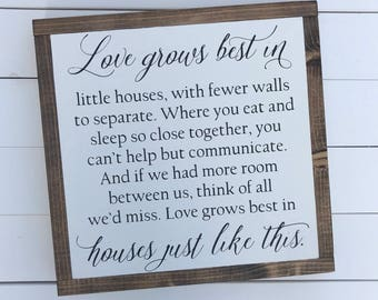 Love grows best in little houses. 13x13