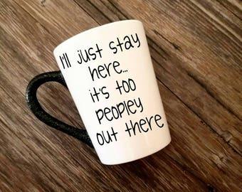 Too peopley mug, introvert mug, introvert gift, sarcastic mug, coworker gift, Glitter Coffee Mug, Funny mugs, Mugs for men, coffee lover