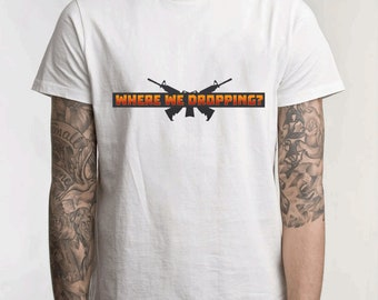 Where we dropping? PUBG & Fortnite T-shirt - Original Design