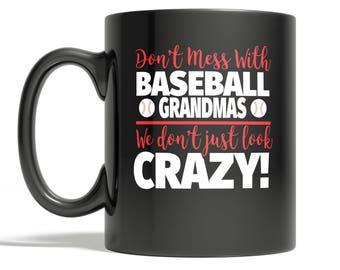 Crazy Baseball Grandma 11oz Coffee Mug - Don't Mess With Baseball Grandmas