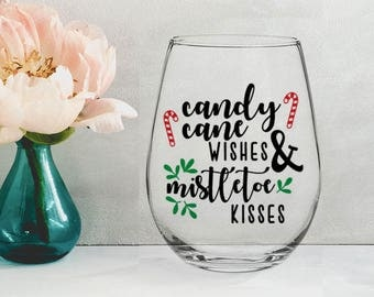 Candy Cane Wishes and Mistletoe Kisses - 21 oz STEMLESS WINE GLASS - girlfriend gift, christmas gift, mom gift, sister gift
