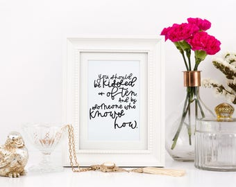 You should be kissed and often // 5 x 7 print // hand lettered // home decor // calligraphy // quote // gone with the wind