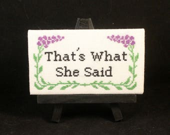 That's What She Said - Completed Cross Stitch