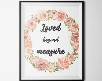 Loved Beyond Measure Printable Floral Nursery Decor Shabby Nursery Wall Art Girl Nursery Art Pink Quote Prints Floral Wreath Wall Quotes